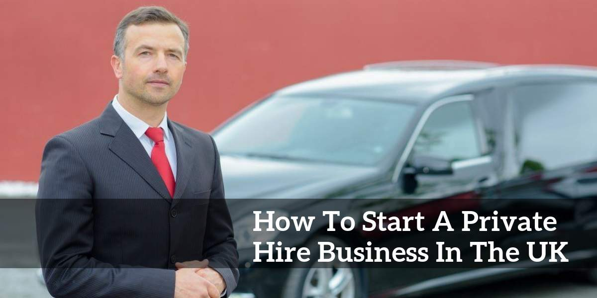 How To Start A Private Hire Business In The UK