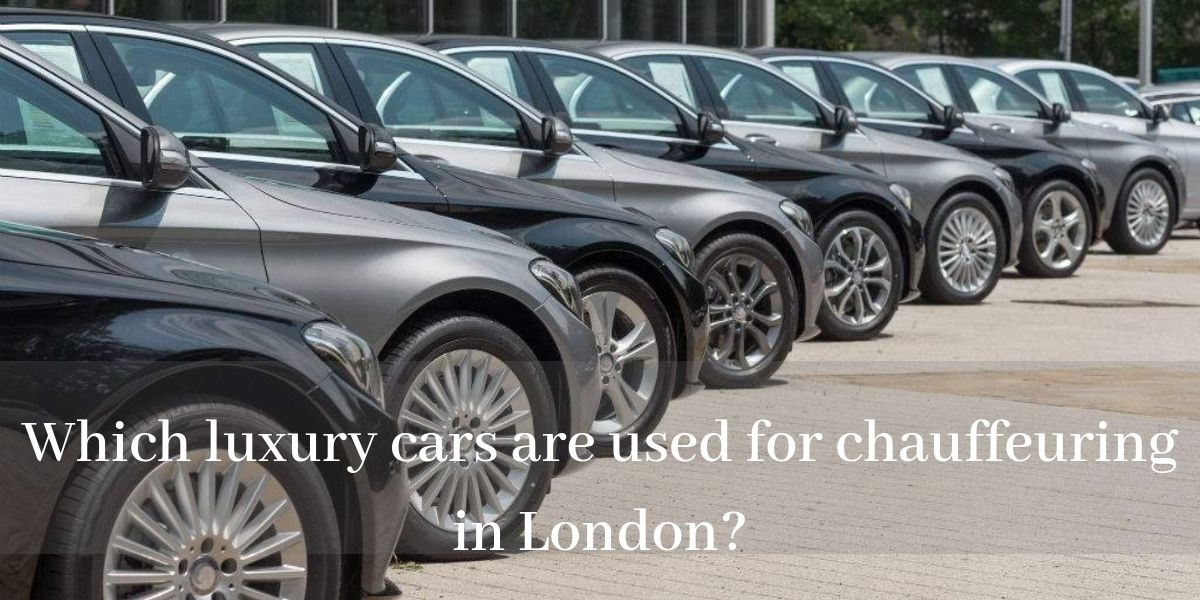 Which luxury cars are used for chauffeuring in London?