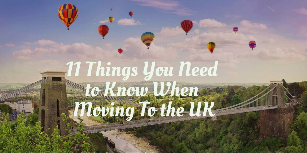 11 Things You Need to Know When Moving To the UK